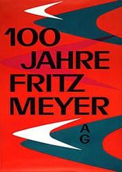 Bühler Fritz - 100 Jahre Fritz Meyer AG