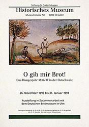Anonym - O gib mir Brot - Historisches Museum St. Gallen