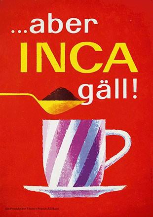 Bühler Fritz - ... aber Inca gäll!